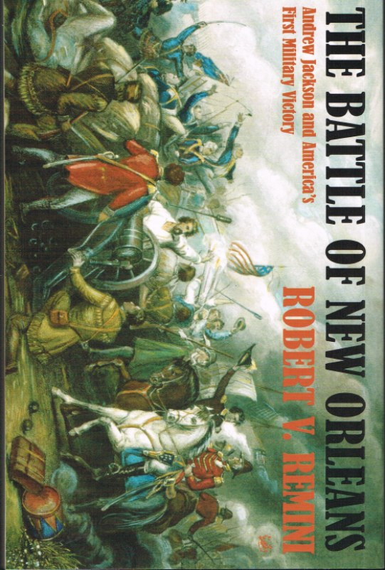 Image for THE BATTLE OF NEW ORLEANS: ANDREW JACKSON AND AMERICA'S FIRST MILITARY VICTORY