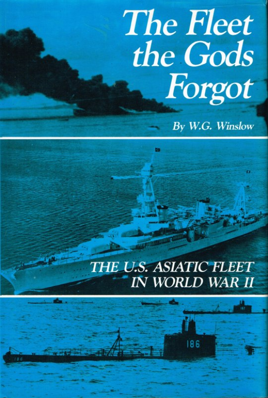 Image for THE FLEET THE GODS FORGOT: THE US ASIATIC FLEET IN WORLD WAR II