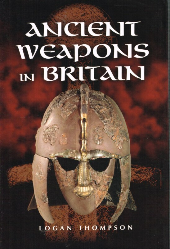 Image for ANCIENT WEAPONS IN BRITAIN