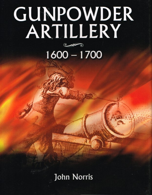 Image for GUNPOWDER ARTILLERY 1600-1700