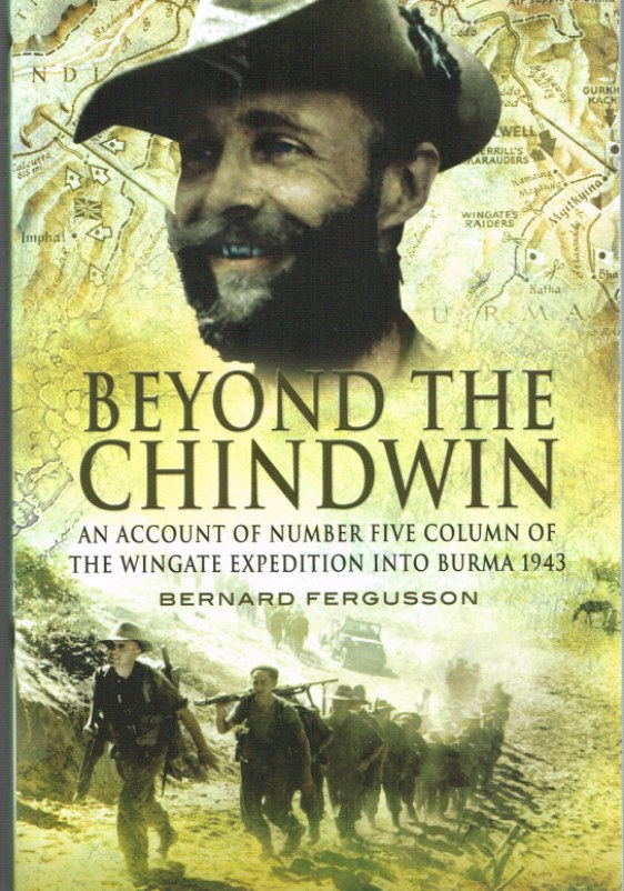 Image for BEYOND THE CHINDWIN : AN ACCOUNT OF NUMBER FIVE COLUMN OF THE WINGATE EXPEDITION INTO BURMA 1943