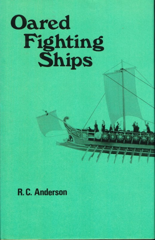 Image for OARED FIGHTING SHIPS: FROM CLASSICAL TIMES TO THE COMING OF STEAM