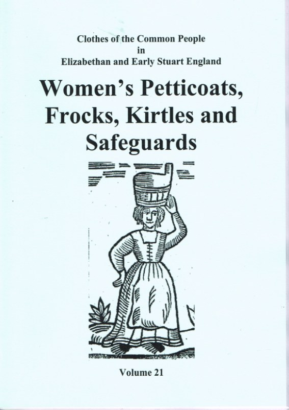 Image for CLOTHES OF THE COMMON PEOPLE VOLUME 21: WOMEN'S PETTICOATS, FROCKS, KIRTLES AND SAFEGUARDS