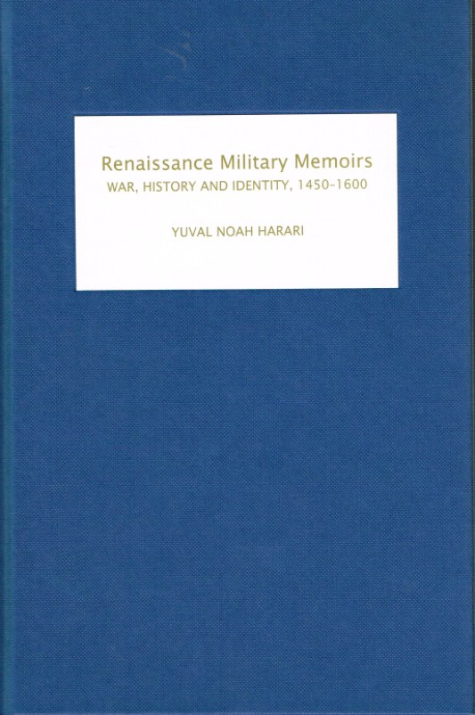 Image for RENAISSANCE MILITARY MEMOIRS : WAR, HISTORY AND IDENTITY, 1450-1600
