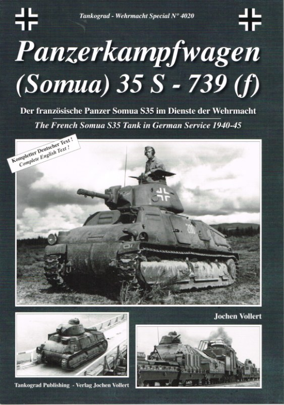 Image for PANZERKAMPFWAGEN (SOMUA) 35S - 739 (F) : THE FRENCH SOMUA S35 TANK IN GERMAN SERVICE 1940-45