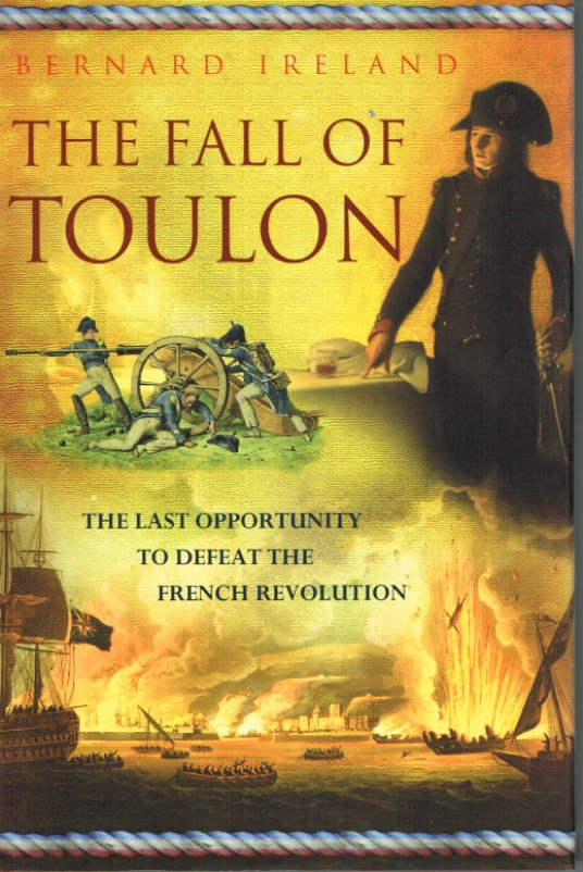 Image for THE FALL OF TOULON : THE LAST OPPORTUNITY TO DEFEAT THE FRENCH REVOLUTION