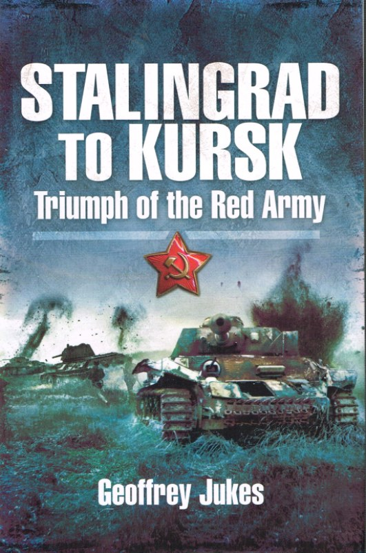 Image for STALINGRAD TO KURSK: TRIUMPH OF THE RED ARMY