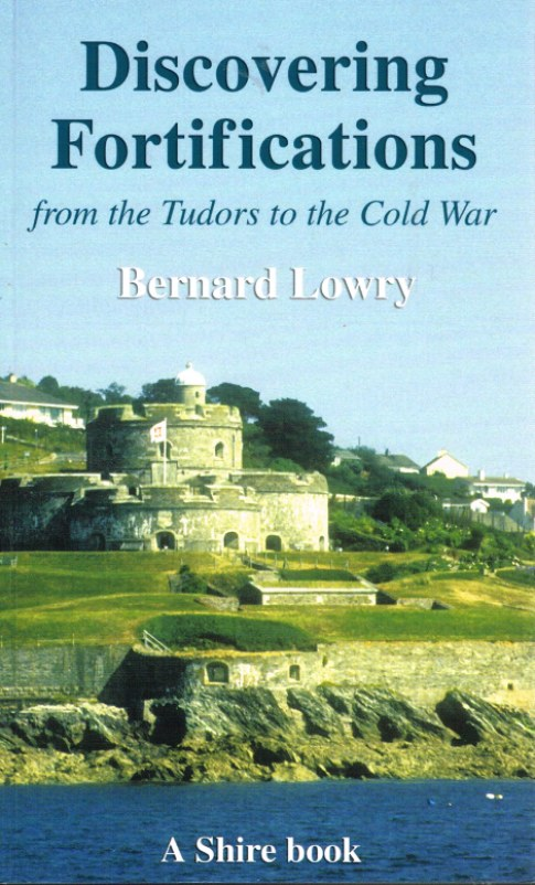 Image for DISCOVERING FORTIFICATIONS FROM THE TUDORS TO THE COLD WAR