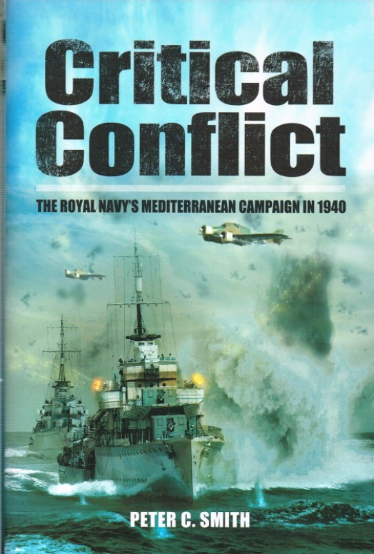 Image for CRITICAL CONFLICT : THE ROYAL NAVY'S MEDITERRANEAN CAMPAIGN IN 1940