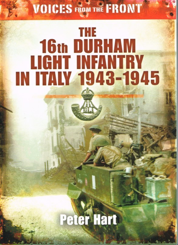 Image for VOICES FROM THE FRONT: THE 16TH DURHAM LIGHT INFANTRY IN ITALY 1943-1945