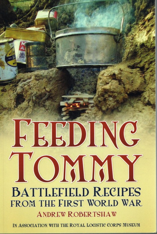Image for FEEDING TOMMY: BATTLEFIELD RECIPES FROM THE FIRST WORLD WAR