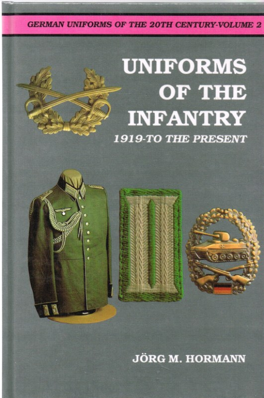 Image for GERMAN UNIFORMS OF THE 20TH CENTURY VOLUME 2: UNIFORMS OF THE INFANTRY 1919 TO PRESENT DAY