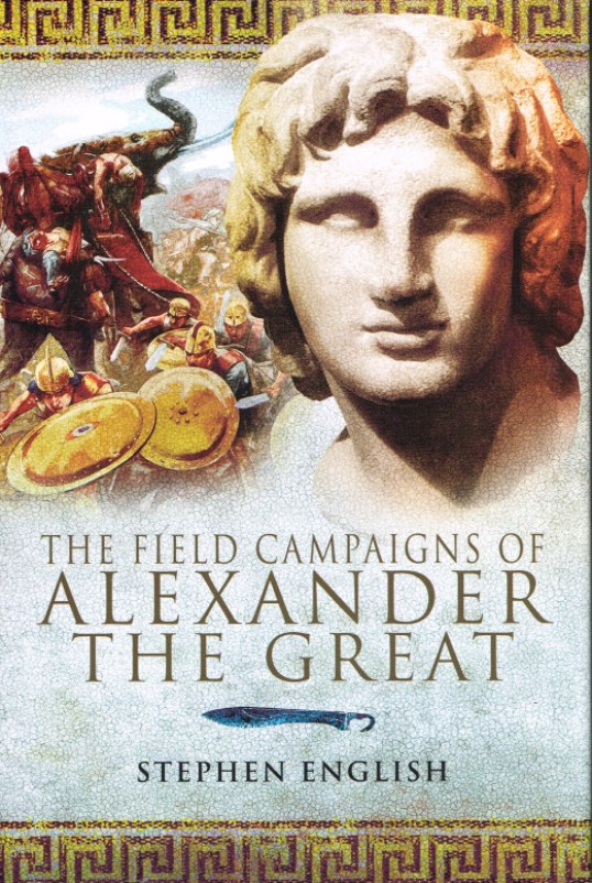 Image for THE FIELD CAMPAIGNS OF ALEXANDER THE GREAT