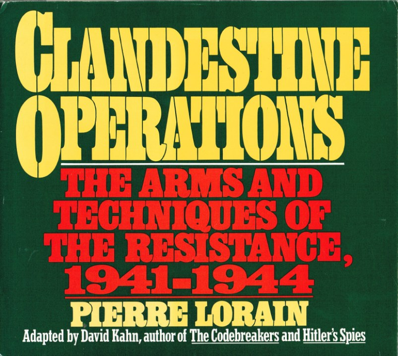 Image for CLANDESTINE OPERATIONS: THE ARMS AND TECHNIQUES OF THE RESISTANCE, 1941-1944
