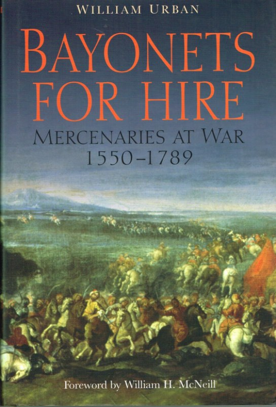 Image for BAYONETS FOR HIRE: MERCENARIES AT WAR 1550-1789
