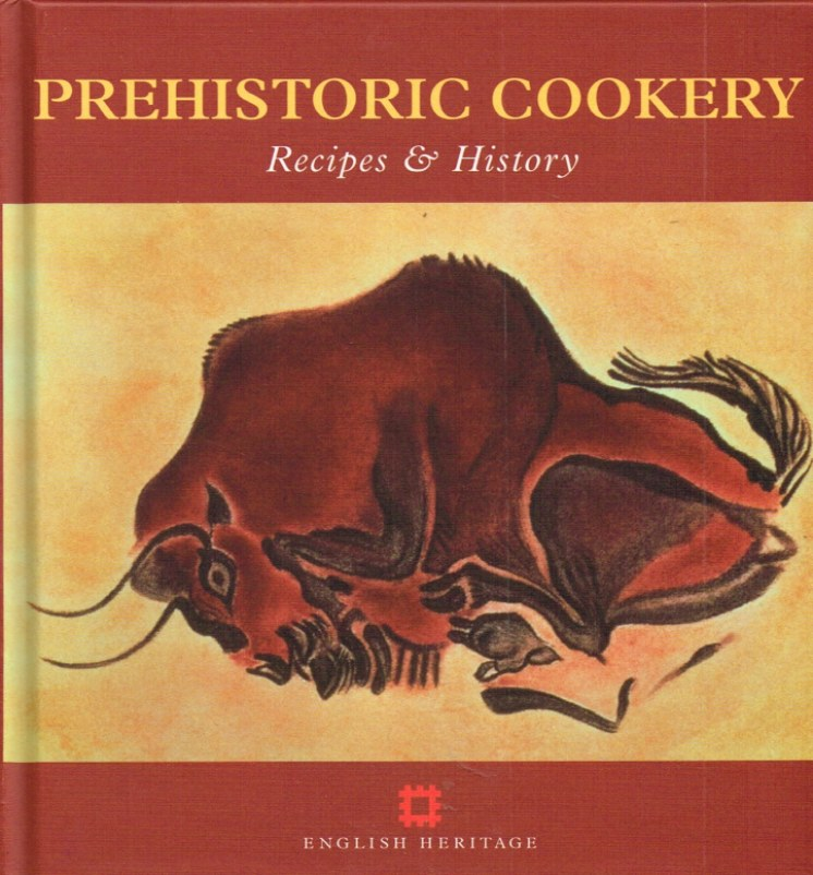 Image for PREHISTORIC COOKERY: RECIPES & HISTORY