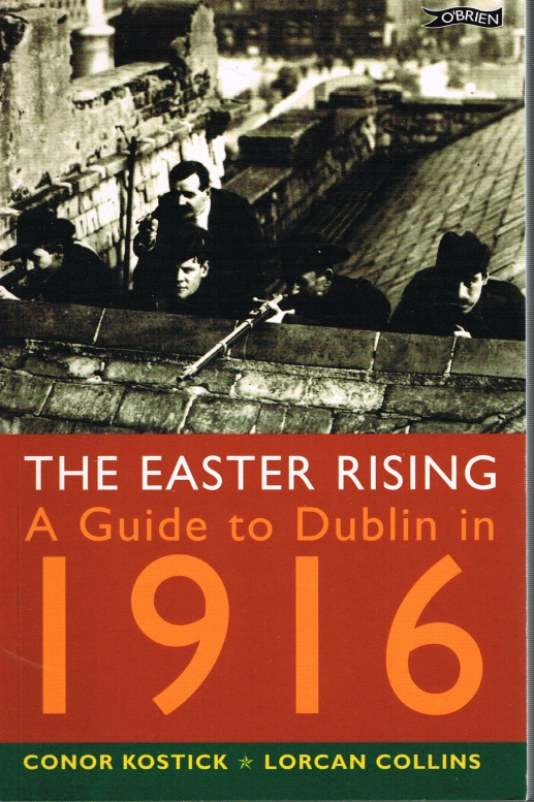Image for THE EASTER RISING: A GUIDE TO DUBLIN IN 1916