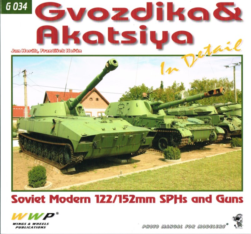 Image for GVOZDIKA & AKATSIYA IN DETAIL: SOVIET MODERN 122152MM SHS AND GUNS