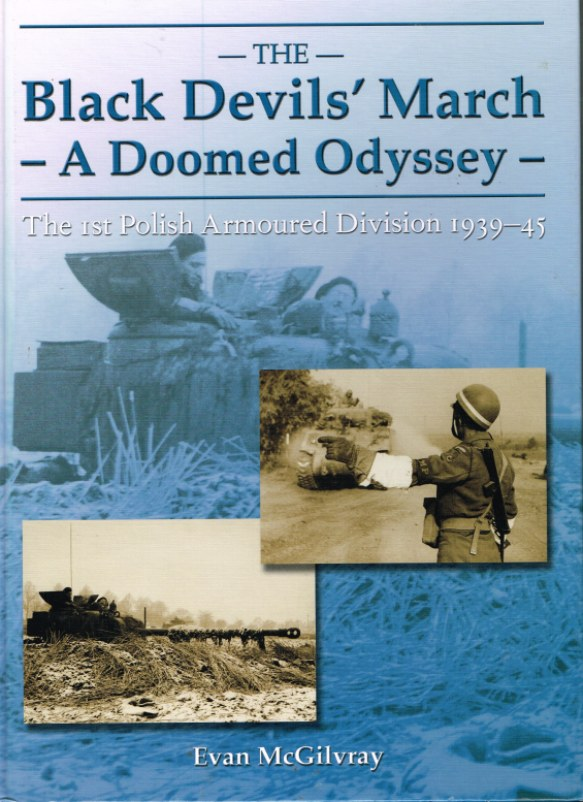 Image for THE BLACK DEVILS' MARCH - A DOOMED ODYSSEY: THE 1ST POLISH ARMOURED DIVISION 1939-45