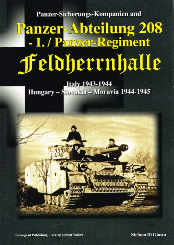 Image for PANZER-SICHERUNGS-KOMPANIEN AND PANZER-ABTEILUNG 208 I. / PANZER-REGIMENT FELDHERRNHALLE: ITALY 1943-1944, HUNGARY - SLOVAKIA - MORAVIA 1944-1945