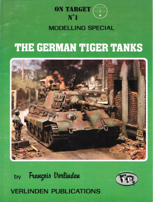 Image for ON TARGET MODELLING SPECIAL NO.1: THE GERMAN TIGER TANKS