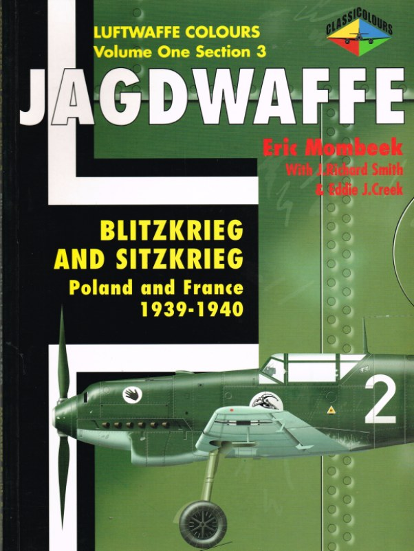 Image for JAGDWAFFE: LUFTWAFFE COLOURS VOLUME ONE SECTION 3: BLITZKRIEG AND SITZKRIEG POLAND AND FRANCE 1939-1940