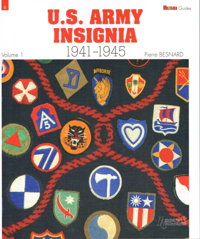 Image for US ARMY INSIGNIA 1941-1945 VOLUME 1: ARMY GROUPS, ARMIES, ARMY CORPS, INFANTRY DIVISIONS