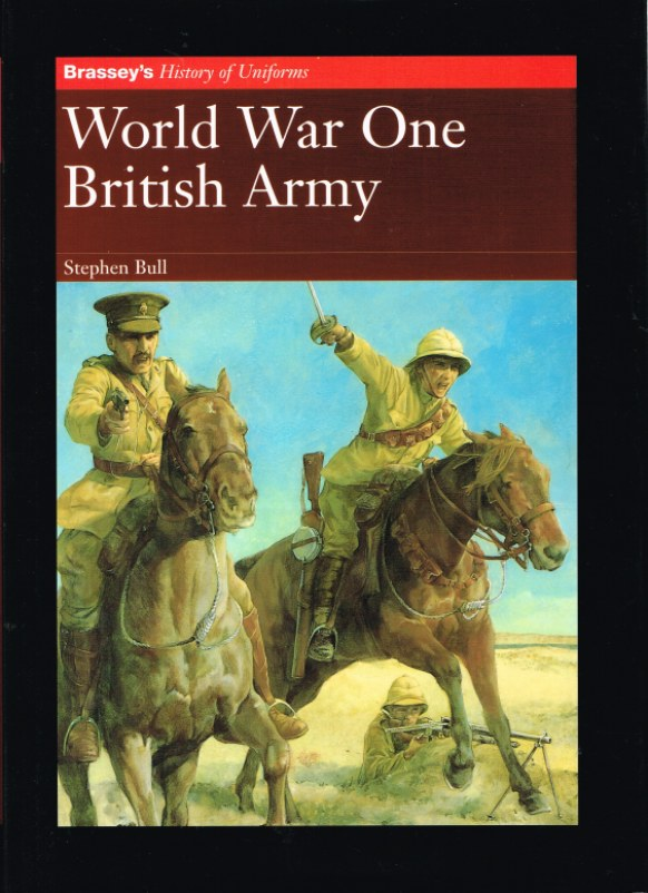Image for BRASSEY'S HISTORY OF UNIFORMS: WORLD WAR ONE BRITISH ARMY