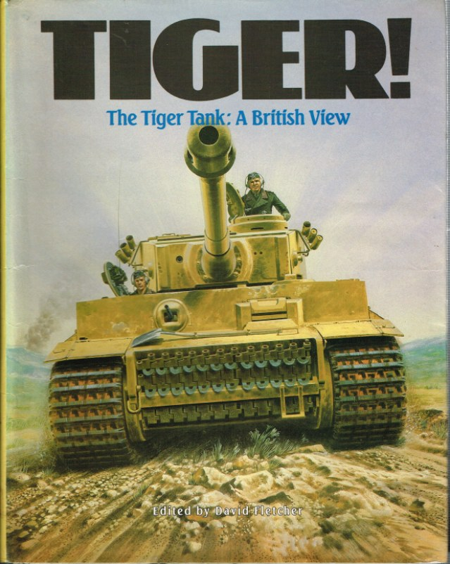 Image for TIGER! THE TIGER TANK : A BRITISH VIEW