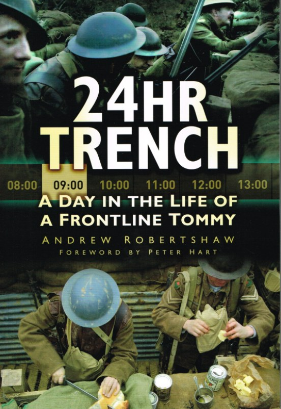 Image for 24HR TRENCH: A DAY IN THE LIFE OF A FRONTLINE TOMMY