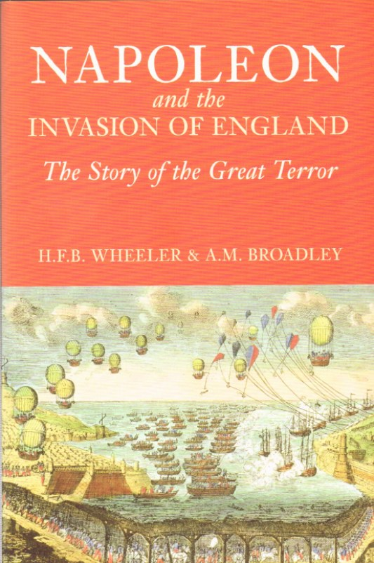 Image for NAPOLEON AND THE INVASION OF ENGLAND : THE STORY OF THE GREAT TERROR
