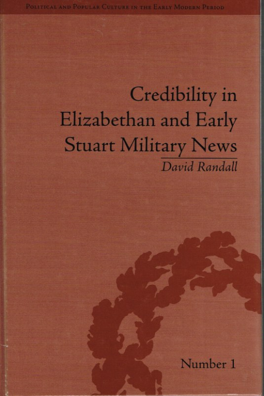 Image for CREDIBILITY IN ELIZABETHAN AND EARLY STUART MILITARY NEWS