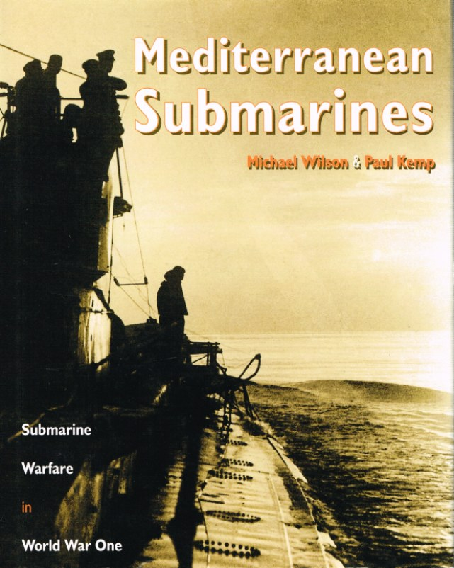 Image for MEDITERRANEAN SUBMARINES : SUBMARINE WARFARE IN WORLD WAR ONE