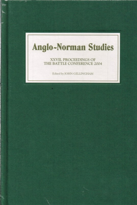 Image for ANGLO-NORMAN STUDIES XXVII: PROCEEDINGS OF THE BATTLE CONFERENCE 2004