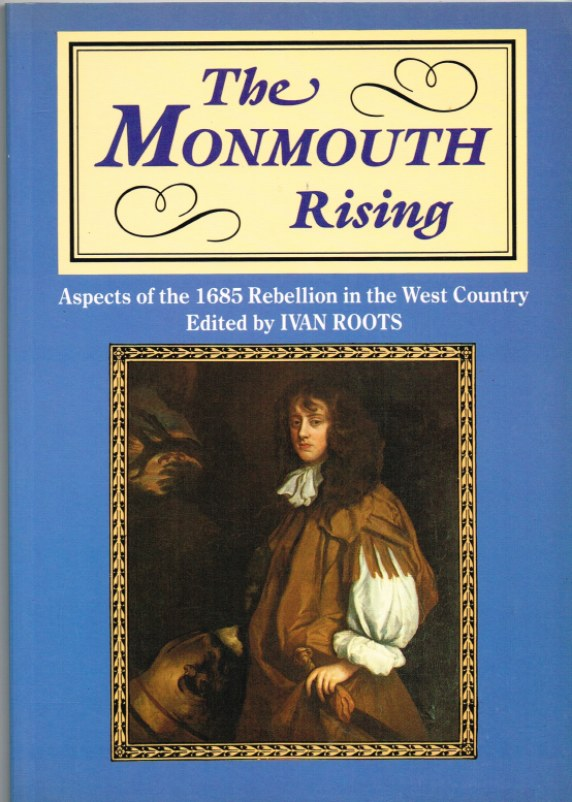 Image for THE MONMOUTH RISING: ASPECTS OF THE 1685 REBELLION IN THE WEST COUNTRY