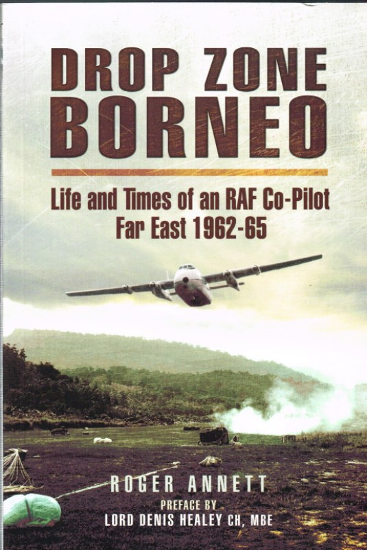 Image for DROP ZONE BORNEO : LIFE AND TIMES OF AN RAF CO-PILOT FAR EAST 1962-65
