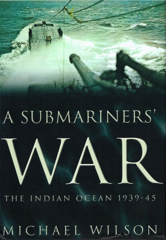 Image for A SUBMARINERS' WAR: THE INDIAN OCEAN 1939-45