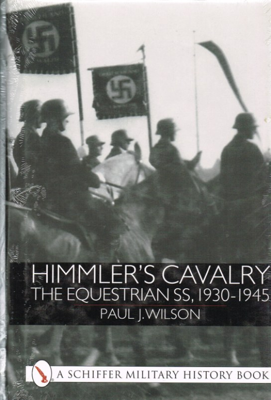 Image for HIMMLER'S CAVALRY: THE EQUESTRIAN SS, 1930-1945