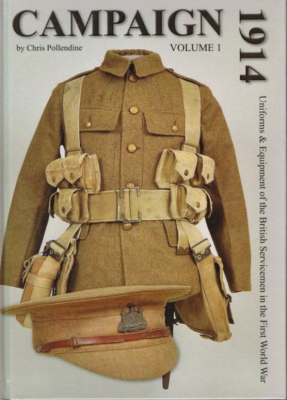 Image for CAMPAIGN 1914 VOLUME 1: UNIFORMS & EQUIPMENT OF THE BRITISH SERVICEMEN IN THE FIRST WORLD WAR