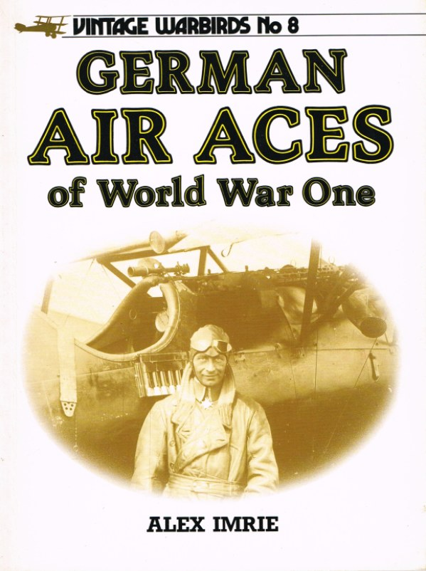 Image for VINTAGE WARBIRDS NO.8: GERMAN AIR ACES OF WORLD WAR ONE
