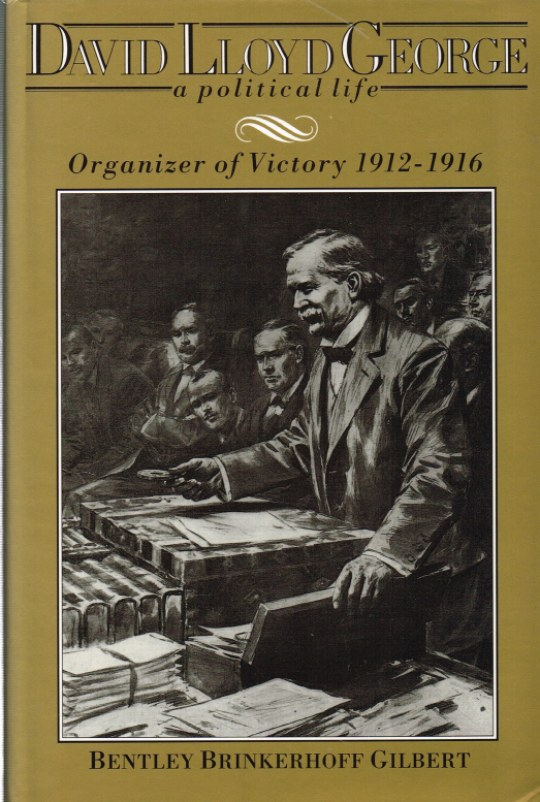 Image for DAVID LLOYD GEORGE A POLITICAL LIFE: ORGANIZER OF VICTORY 1912-1916
