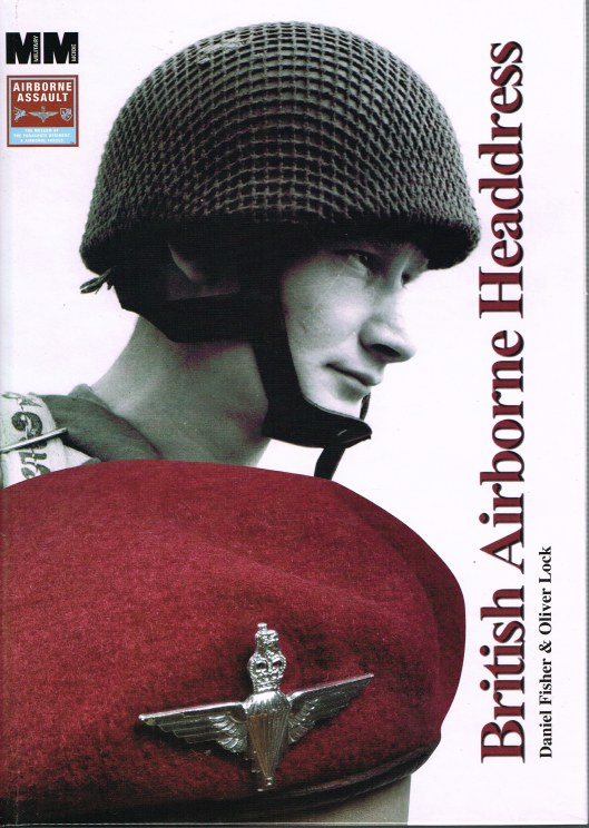 Image for BRITISH AIRBORNE HEADDRESS : FROM WORLD WAR TWO TO THE PRESENT DAY