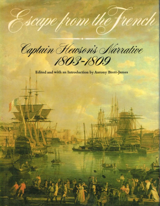 Image for ESCAPE FROM THE FRENCH: CAPTAIN HEWSON'S NARRATIVE 1803-1808