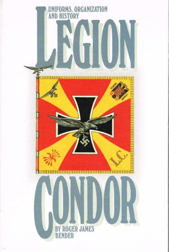 Image for LEGION CONDOR: UNIFORMS, ORGANIZATION AND HISTORY