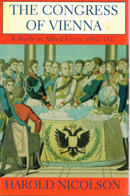 Image for THE CONGRESS OF VIENNA: A STUDY IN ALLIED UNITY 1812-1822