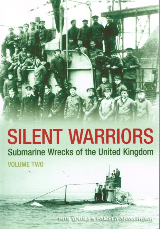 Image for SILENT WARRIORS: SUBMARINE WRECKS OF THE UNITED KINGDOM VOLUME TWO