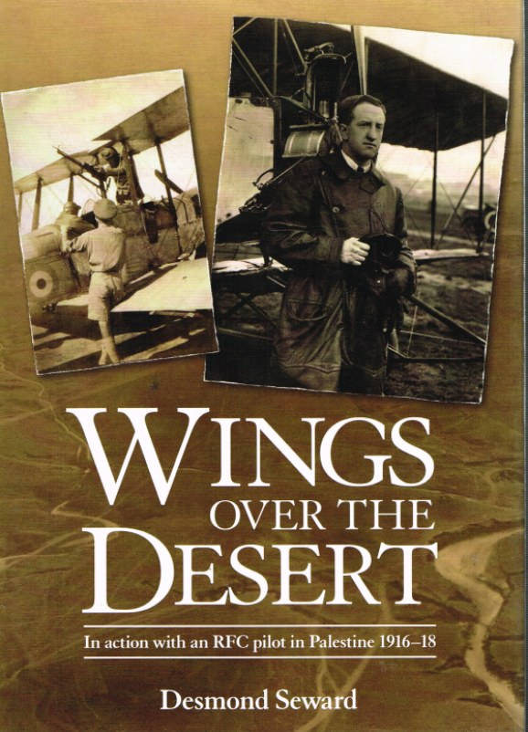 Image for WINGS OVER THE DESERT: IN ACTION WITH AN RFC PILOT IN PALESTINE 1916-18