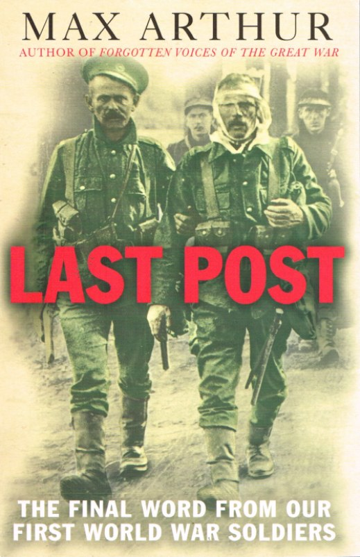 Image for LAST POST: THE FINAL WORD FROM OUR FIRST WORLD WAR SOLDIERS (SIGNED COPY)