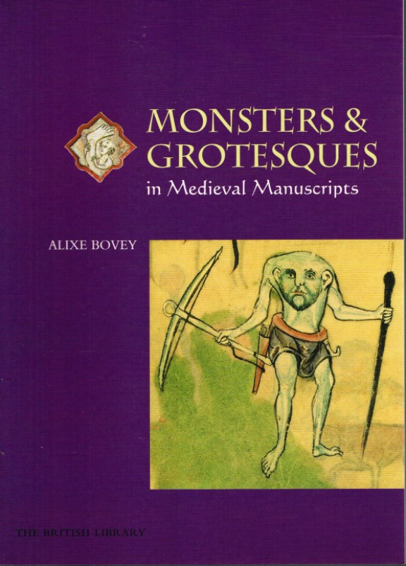 Image for MONSTERS AND GROTESQUES IN MEDIEVAL MANUSCRIPTS