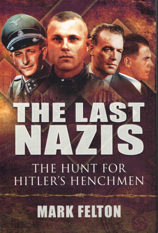 Image for THE LAST NAZIS: THE HUNT FOR HITLER'S HENCHMEN